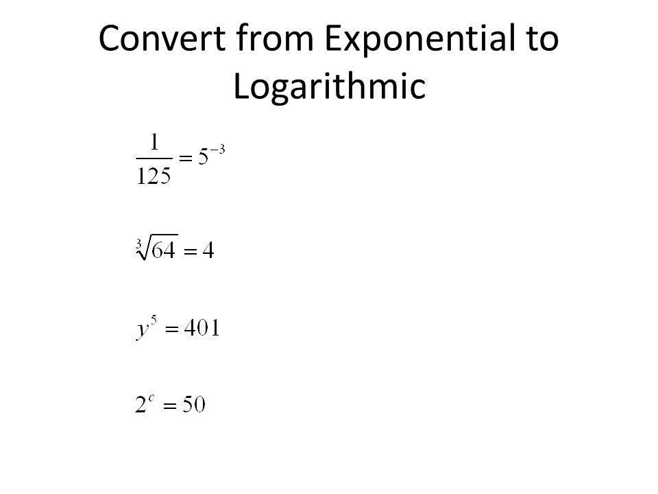 Convert from Exponential to Logarithmic