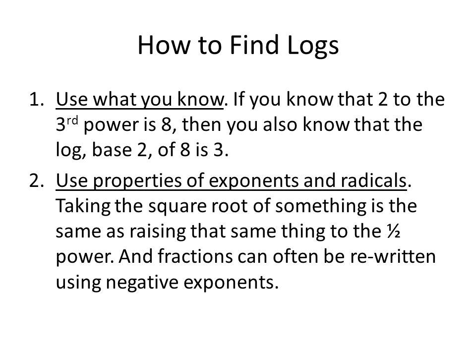How to Find Logs 1.Use what you know.