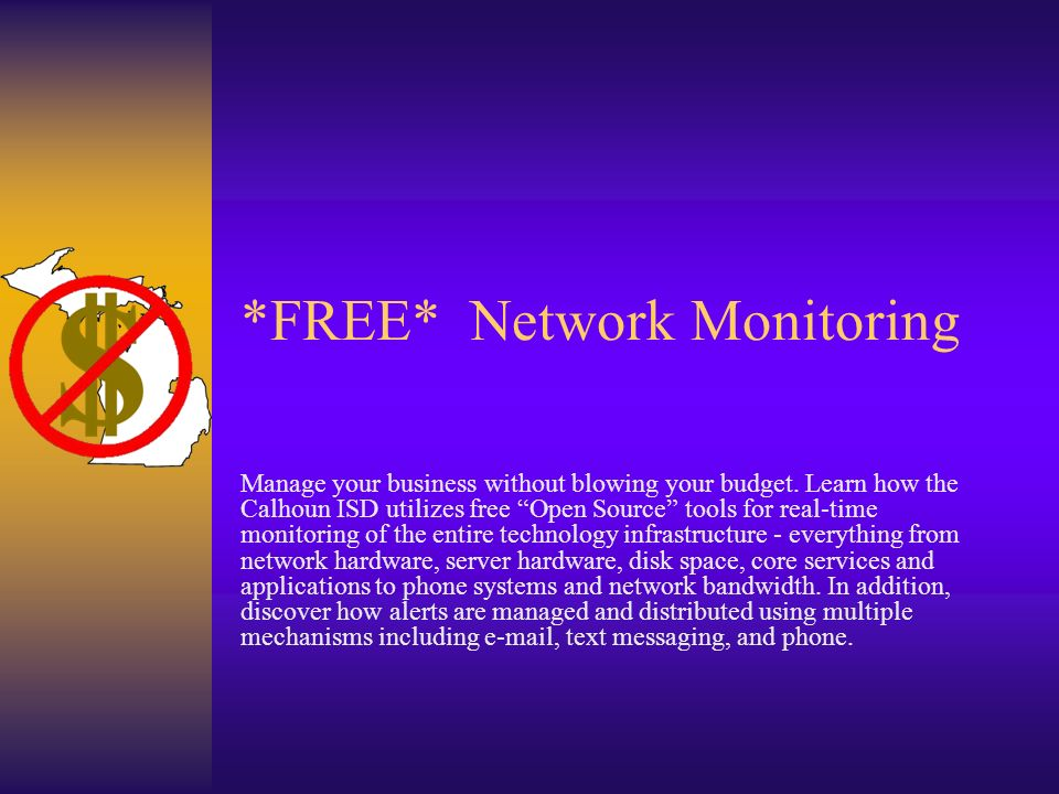 Network Monitoring Manage your business without blowing your