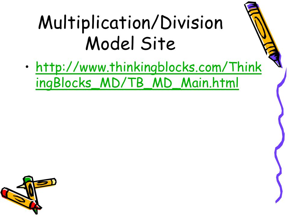 Multiplication/Division Model Site   ingBlocks_MD/TB_MD_Main.htmlhttp://  ingBlocks_MD/TB_MD_Main.html