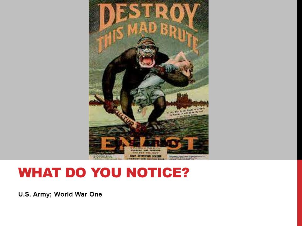 U.S. Army; World War One WHAT DO YOU NOTICE
