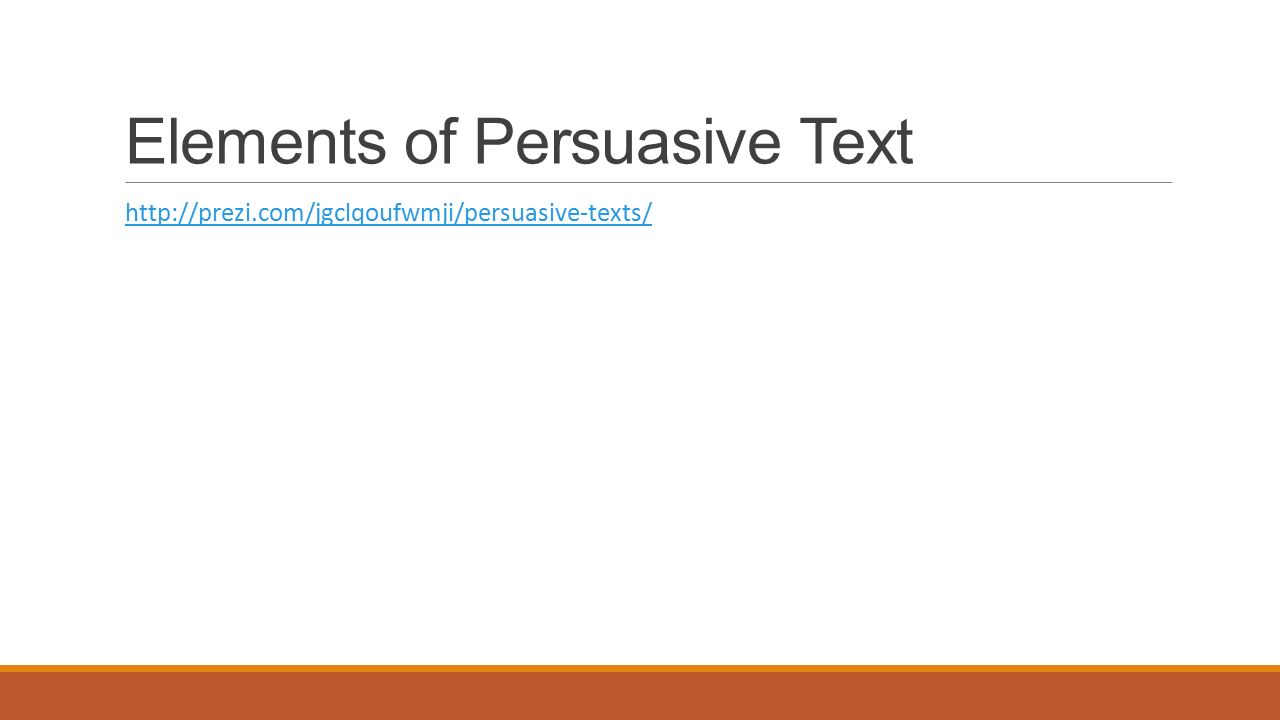 Elements of Persuasive Text
