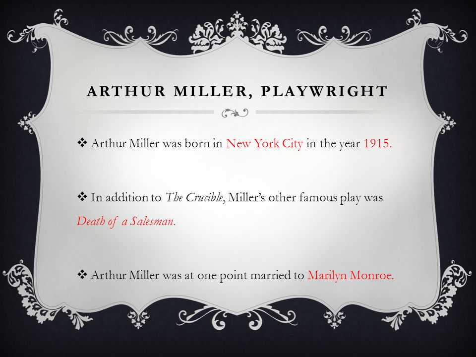 a short summary of arthur millers the crucible Act 1 of the crucible the play opens with the reverend parris kneeling in prayer at his daughter's bedside parris is a paranoid martinet, which wouldn't be so bad if he weren't a minister.