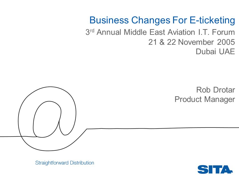 Business Changes For E-ticketing 3 rd Annual Middle East Aviation