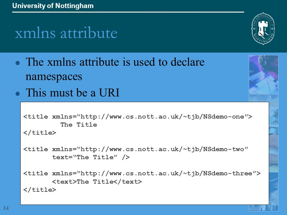 34 University Of Nottingham Xmlns Attribute L The Is Used To Declare Namespaces This Must Be A URI Title