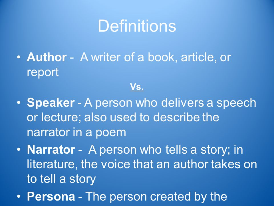 Definitions Author - A writer of a book, article, or report Vs.