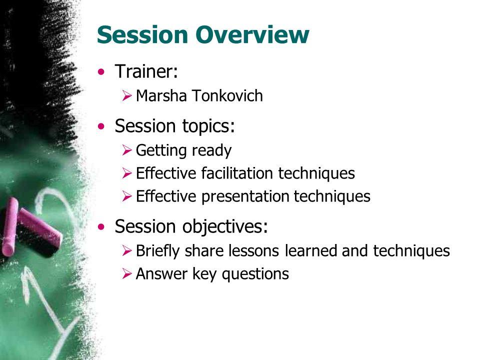 Facilitation & Presentation Techniques  Session Overview