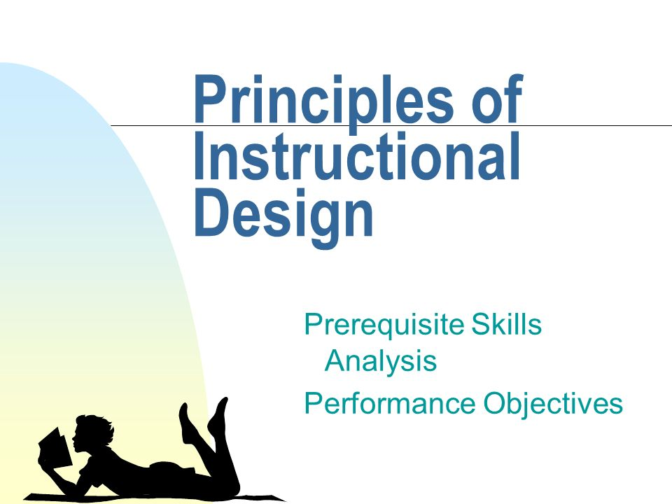 Principles Of Instructional Design Prerequisite Skills Analysis Performance Objectives Ppt Download