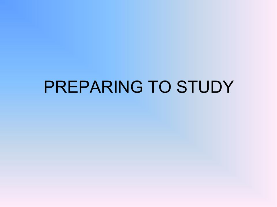 Study No Downside To Eliminating >> Preparing To Study Rules For Studying Choose A Quiet Place