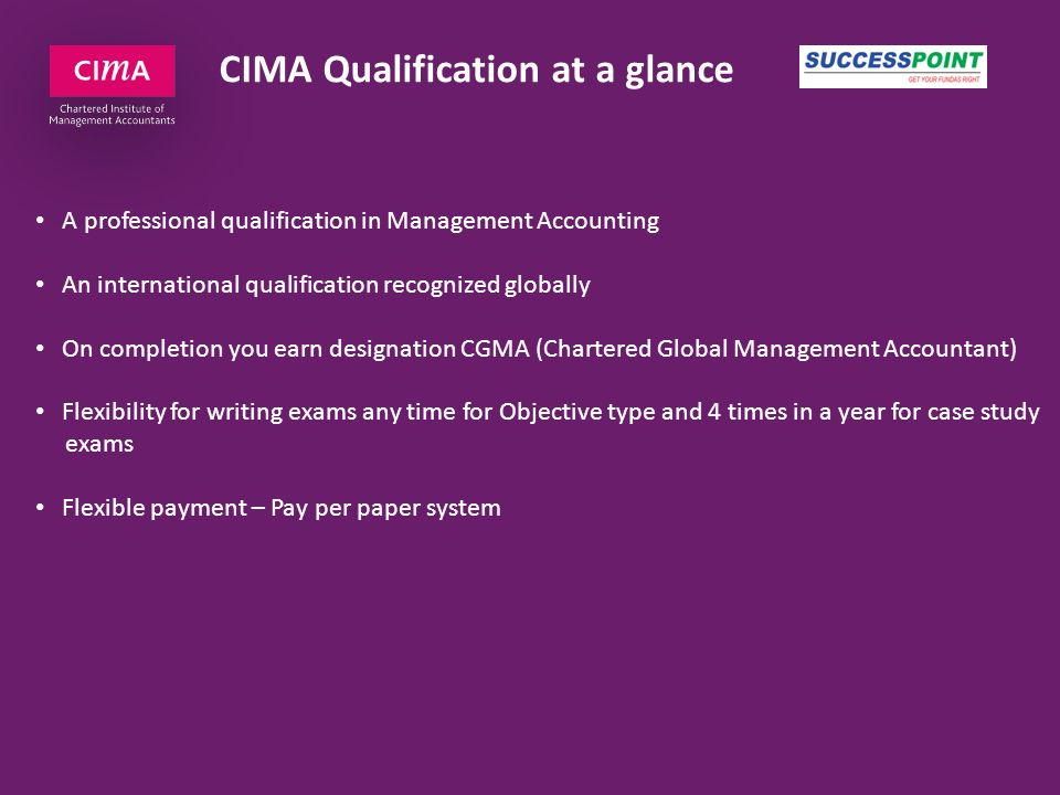 CIMA Qualification at a glance A professional qualification