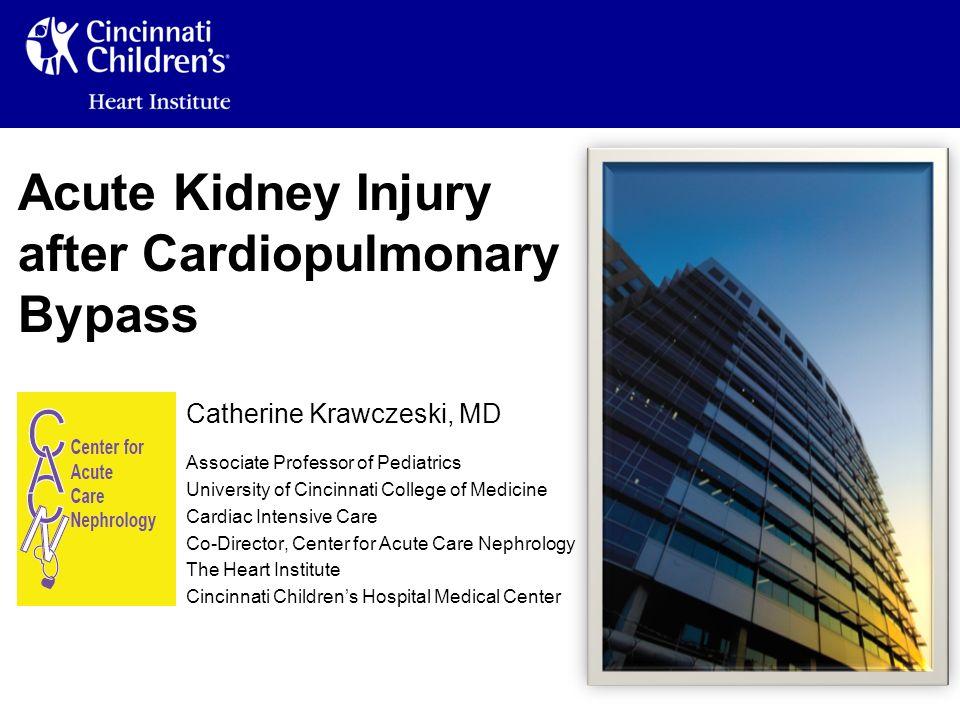 Acute Kidney Injury after Cardiopulmonary Bypass Catherine