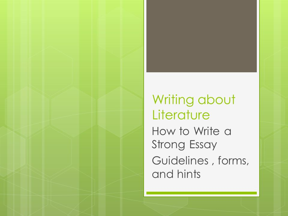 What Is A Thesis Of An Essay  Writing About Literature How To Write A Strong Essay Guidelines Forms  And Hints Example Essay English also Comparison Contrast Essay Example Paper Writing About Literature How To Write A Strong Essay Guidelines  Model Essay English