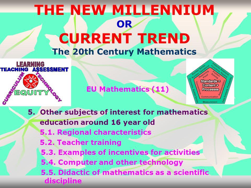 THE NEW MILLENNIUM OR CURRENT TREND The 20th Century Mathematics EU ...