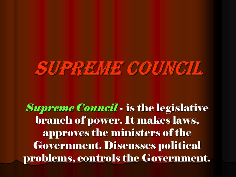 The president can veto laws passed by supreme council.