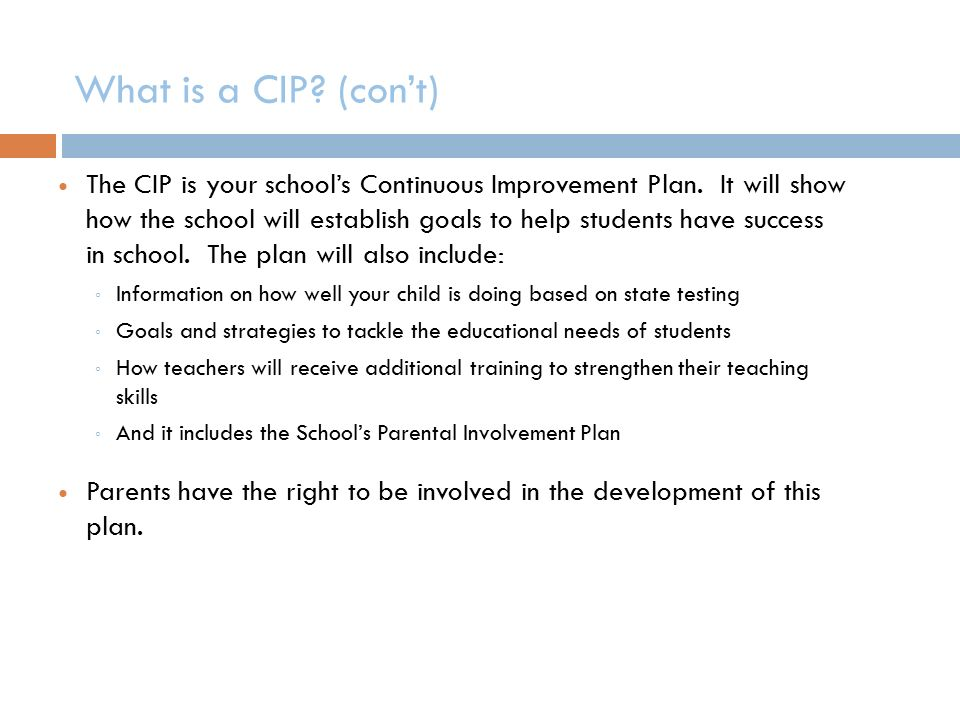 What is a CIP. (con't) The CIP is your school's Continuous Improvement Plan.