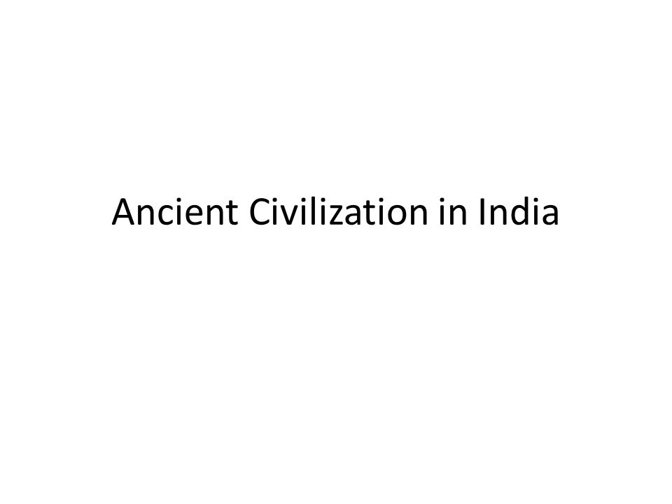 Ancient Civilization in India