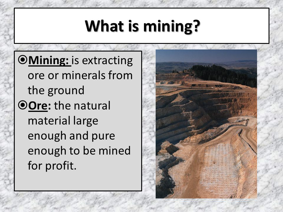 what is mining mining is extracting ore or minerals from the