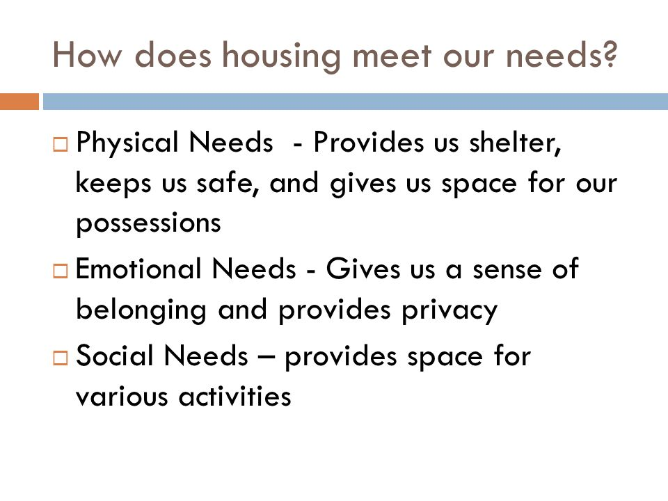 How does housing meet our needs.