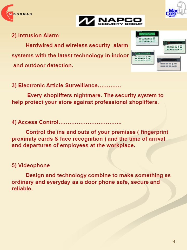 4 2) Intrusion Alarm Hardwired and wireless security alarm systems with the latest technology in indoor and outdoor detection.