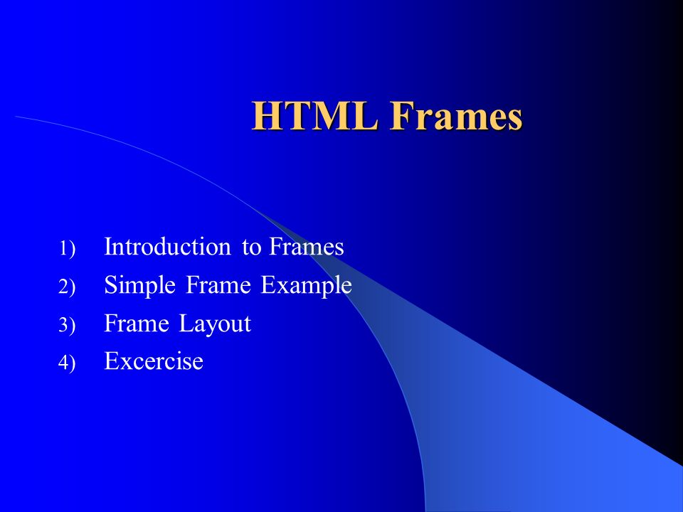 HTML Frames 1) Introduction to Frames 2) Simple Frame Example 3 ...
