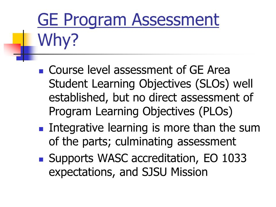 GE Program Assessment Why.