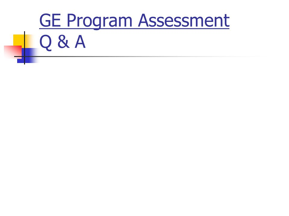 GE Program Assessment Q & A