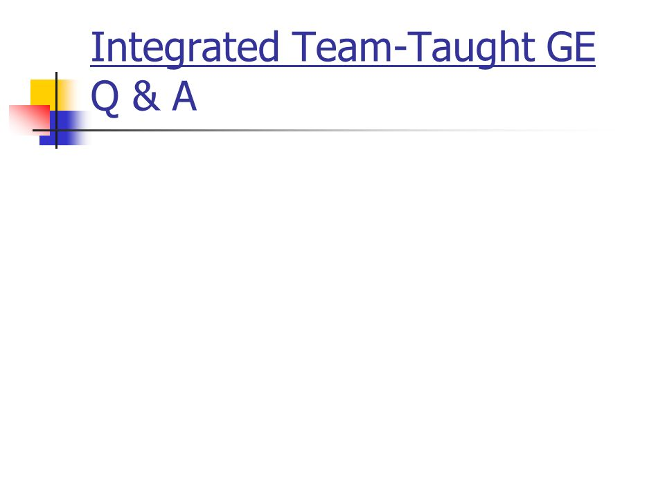 Integrated Team-Taught GE Q & A