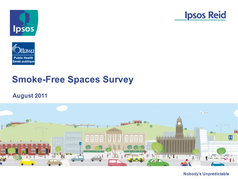 Nobody's Unpredictable Smoke-Free Spaces Survey August ppt download