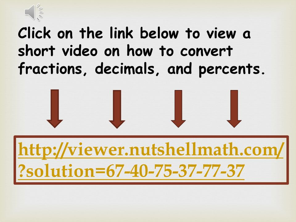 OPERATIONEXPLANATIONEXAMPLE Converting a percent to a fraction First, turn the percent into a decimal.