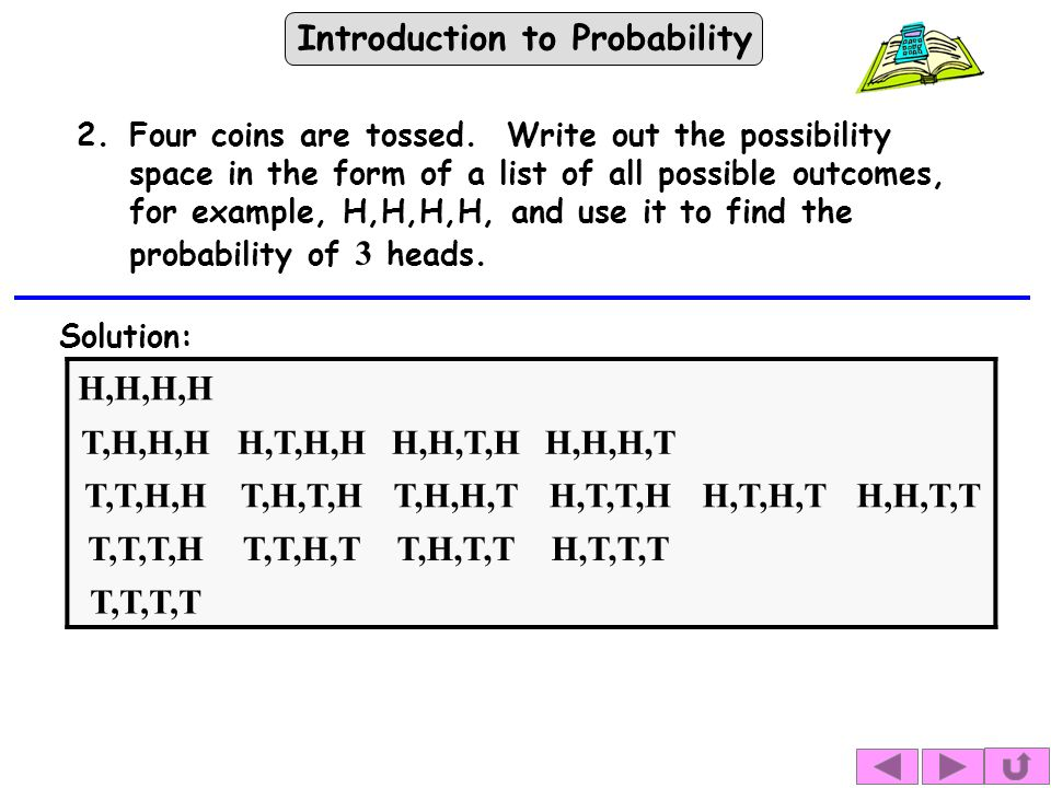 Introduction to Probability Solution: 2.Four coins are tossed.
