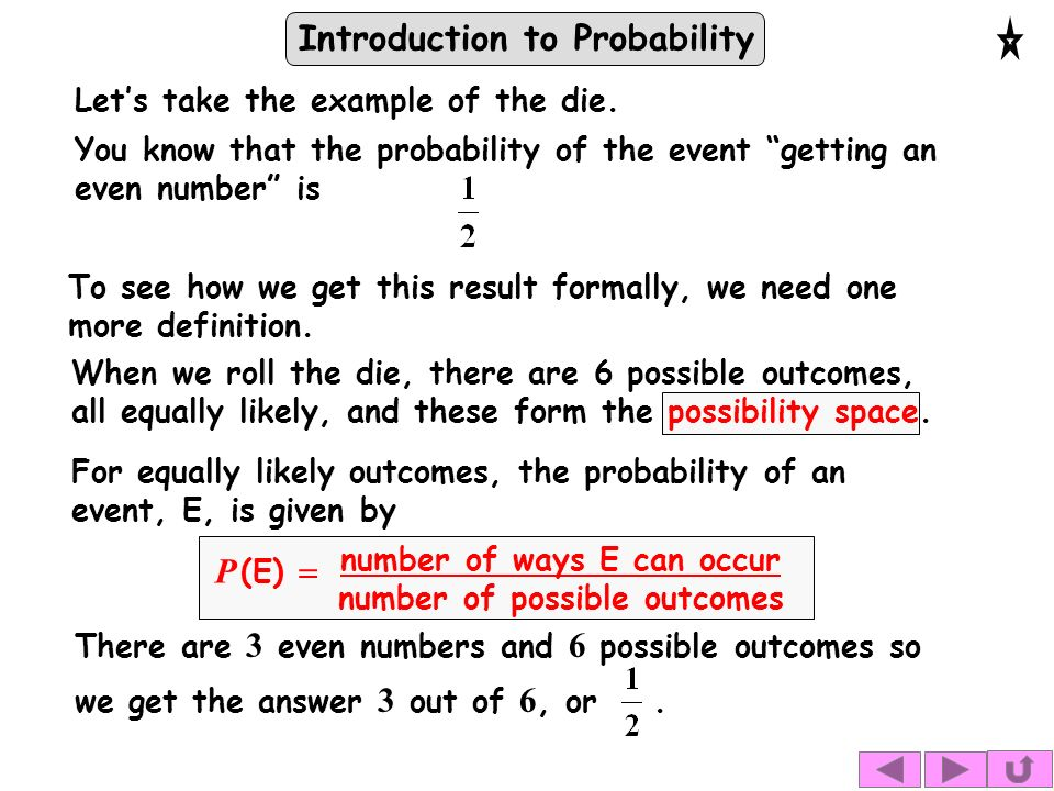 Introduction to Probability Let's take the example of the die.