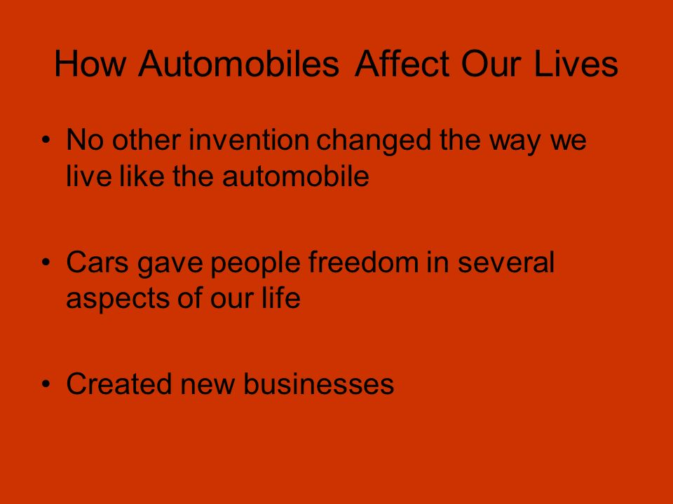 how have cars changed our lives