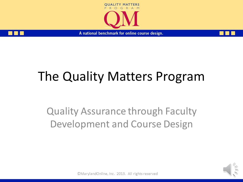 Quality Matters Tm Overview Marylandonline Inc All Rights Reserved