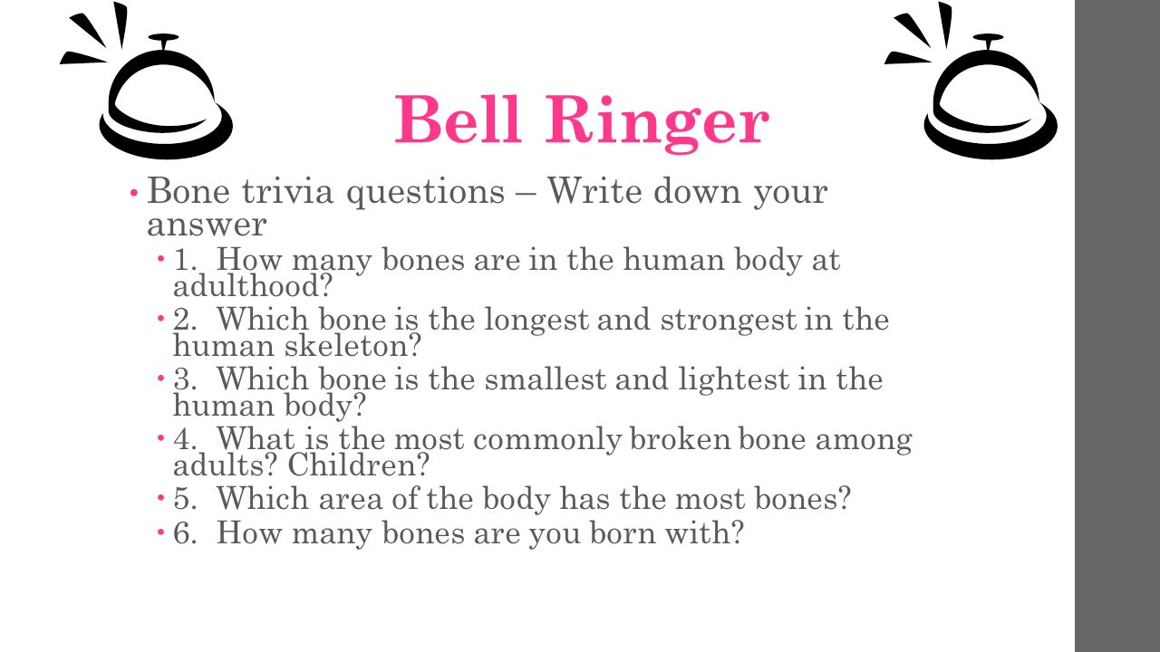 Bell Ringer Bone trivia questions – Write down your answer  1. How ...