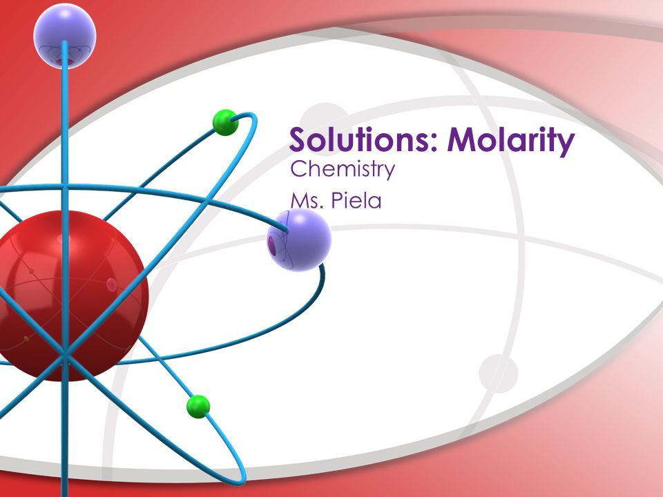Solutions: Molarity