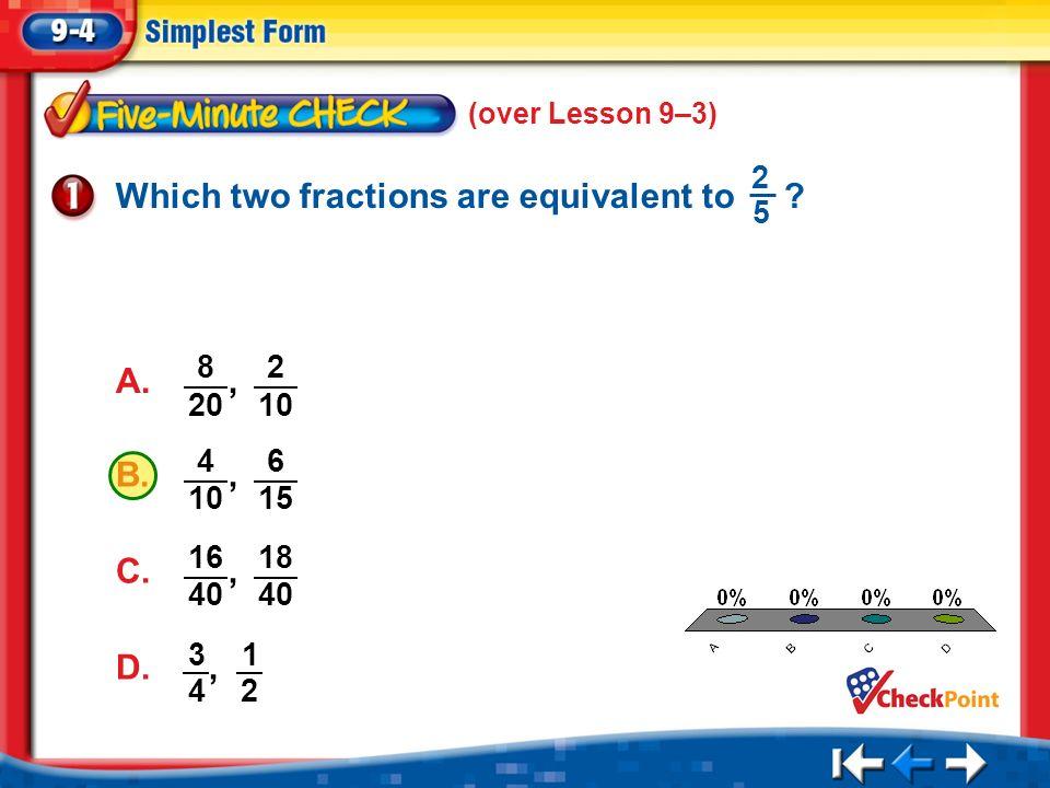 simplest form 16/40  Splash Screen. Lesson Menu Five-Minute Check (over Lesson 11 ...