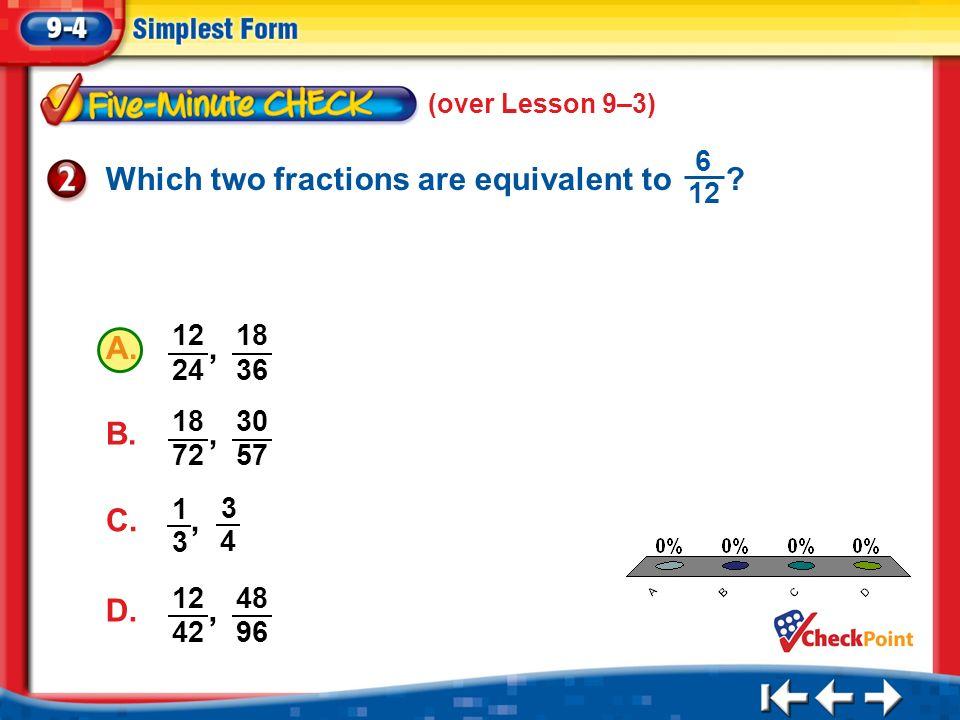simplest form 24/36  Splash Screen. Lesson Menu Five-Minute Check (over Lesson 13 ...