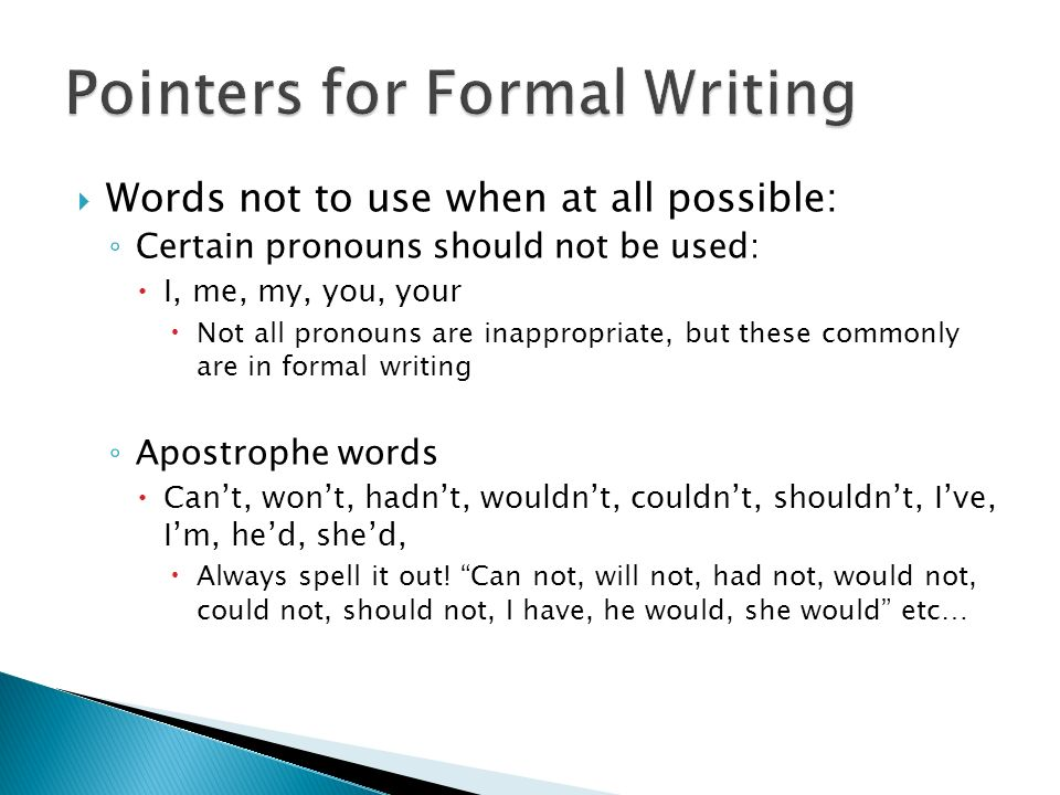 formal writing words Clarify is a very good word to use in formal writing clarify (verb) = make clear, shed/throw light on, elucidate, illuminate explain, explicate, define, spell out, clear up hope this helps.