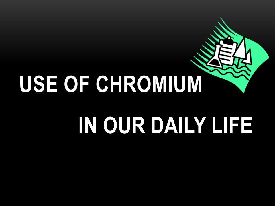 Chromium CHEMISTRY PROJECT Class: 5E Name: Ho Ka Yu Leung