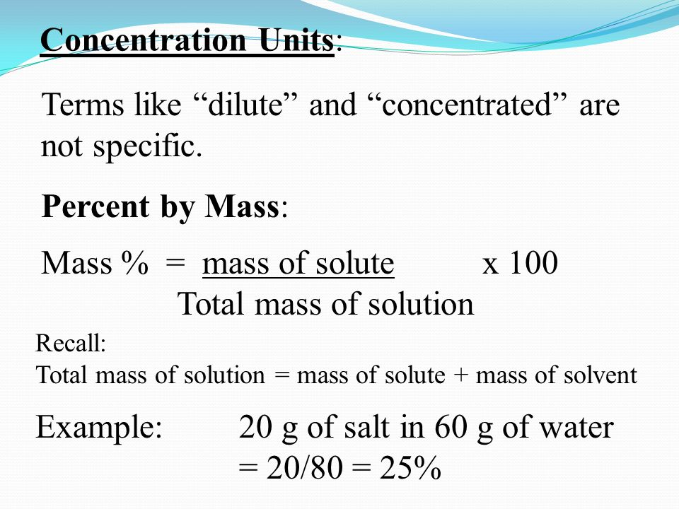 Concentration Units: Terms like dilute and concentrated are not specific.