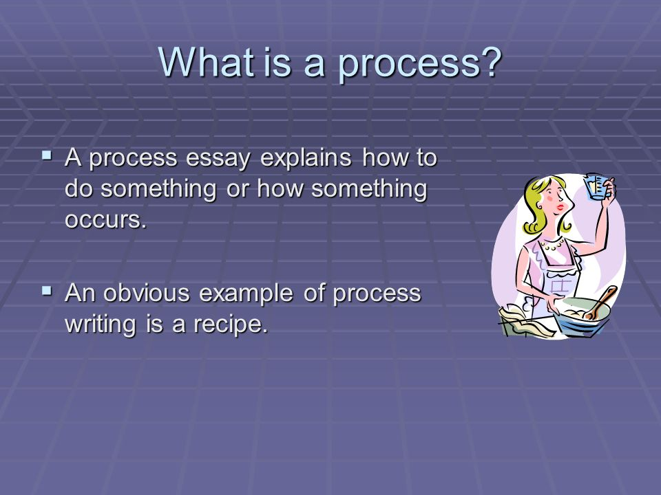 Sample Of Proposal Essay What Is A Process  A Process Essay Explains How To Do Something Or How Thesis Statement Essay also English Essay Ideas The Process Essay Summary  Essay Writing What Is A Process  A  Health Needs Assessment Essay