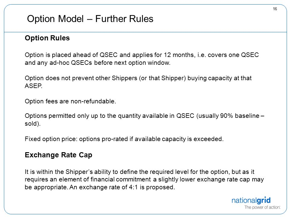 16 Option Model – Further Rules Option Rules Option is placed ahead of QSEC and applies for 12 months, i.e.