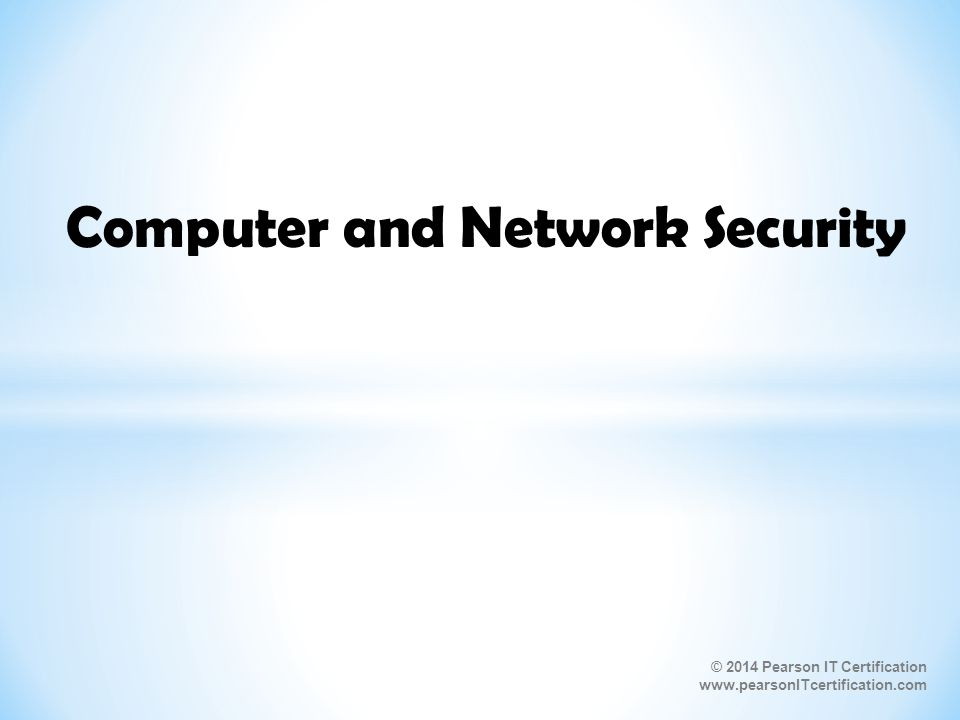 2014 Pearson It Certification Computer And Network Security Ppt