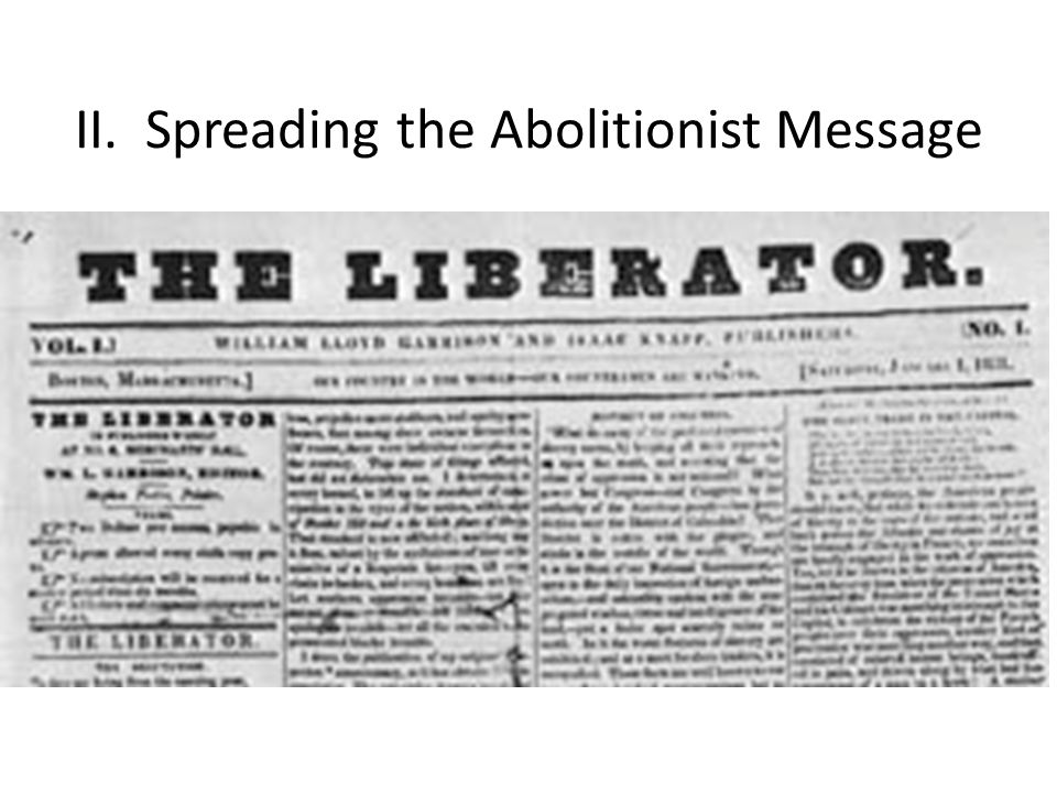 II. Spreading the Abolitionist Message