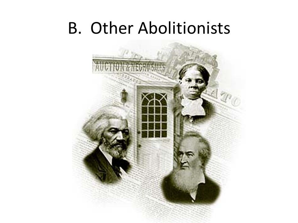 B. Other Abolitionists