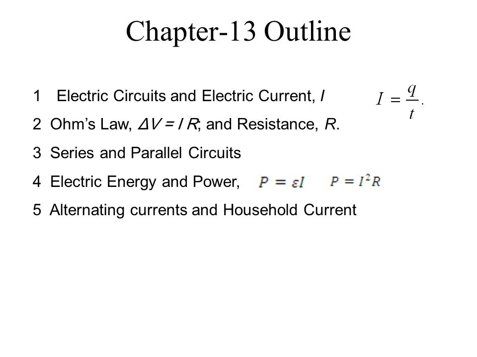 Chapter-13 Outline 1Electric Circuits and Electric Current, I 2 ...
