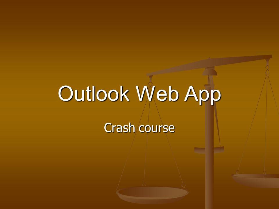 Outlook Web App Crash course  Outlook Agenda Login Login