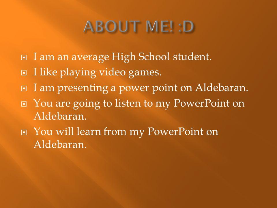 By: Matthew Kelley   I am an average High School student