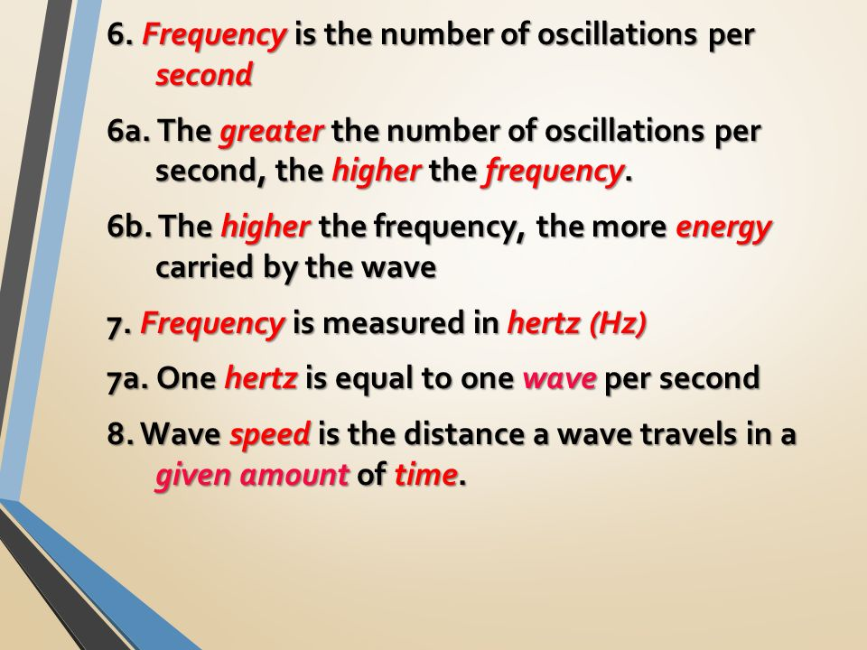 6. Frequency is the number of oscillations per second 6a.