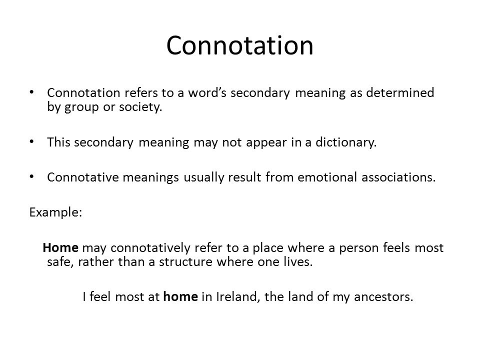 connotation and denotation Denotation and connotation in literary works, we find it a common practice with writers to deviate below is a list of some common deviations from denotative meanings of words that we experience in.